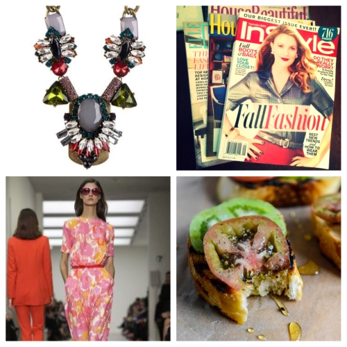 Clockwise from top left: A gorgeous jewel-toned statement necklace that's fierce for fall; the stack of magazines I finally worked my way through this weekend; a delicious new tomato, herb and honey sandwich that makes my mouth water; and a stunning Matthew Williamson look from his Spring '14 collection.